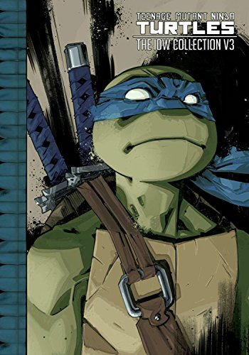 Teenage Mutant Ninja Turtles: The IDW Collection Volume 3 (TMNT IDW Collection)]()
