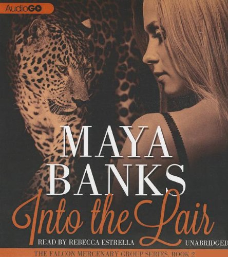 Into the Lair: Book Two in the Falcon Mercenary Group Series