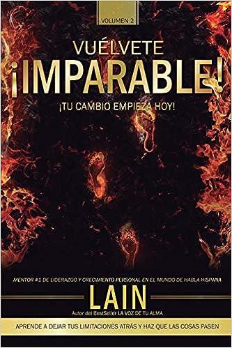 Vuelvete Imparable Volumen Ii Saga Vuélvete Millonario Spanish Edition 9781536811643 García Calvo Lain Books