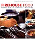 Firehouse Food Cooking With San Francisco S Firefighters