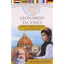Leonardo da Vinci: Young Artist, Writer, and Inventor