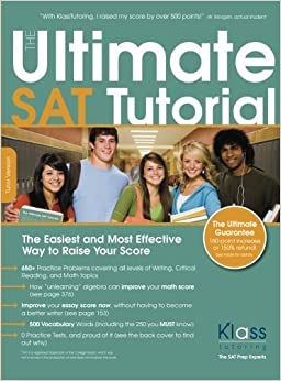The Ultimate SAT Tutorial: Tutor Version by Erik Klass (2008-09-05)