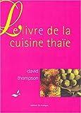 Le Livre de la cuisine thaïe de Thompson. David (2004) Relié
