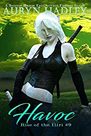 Havoc: A Reverse Harem Epic Fantasy (Rise Of The Iliri Book 9)