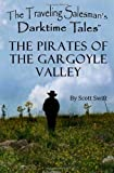 The Pirates of the Gargoyle Valley, Scott Swift, 0983808414