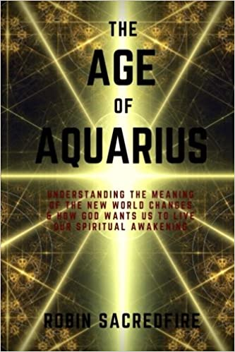 The Age Of Aquarius Understanding The Meaning Of The New World