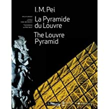 I. M. Pei: The Louvre Pyramid