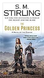 The Golden Princess: A Novel of the Change (Emberverse Book 11)
