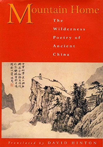 Mountain Home: The Wilderness Poetry of Ancient China pdf