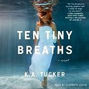 Ten Tiny Breaths: A Novel | K. A. Tucker