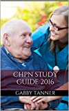 CHPN Study Guide 2016: Practice Questions for the Certified Hospice and Palliative Nurse Exam (CPHN Study Guide)