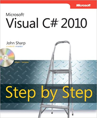 Microsoft Visual C# 2010 Step by Step (Step by Step Developer), Sharp, John