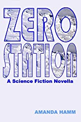 Zero Station: A Science Fiction Novella