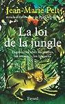 La loi de la jungle : L'agressivité chez les plantes, les animaux, les humains (Documents) par Pelt