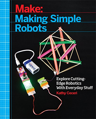Making Simple Robots: Exploring Cutting-Edge Robotics with Everyday Stuff (Everyday Laser)