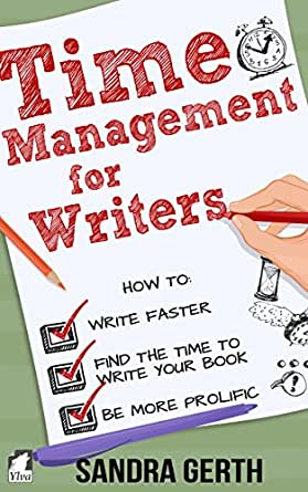 Time Management for Writers: How to write faster, find the