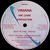 Vimana / We Came / Dreamtime