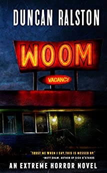 Woom: An Extreme Psychological Horror Novel by [Ralston, Duncan]