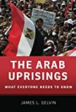 The Arab Uprisings, James L. Gelvin, 019989177X