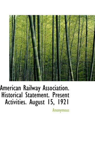 Download American Railway Association. Historical Statement. Present Activities. August 15, 1921 ebook