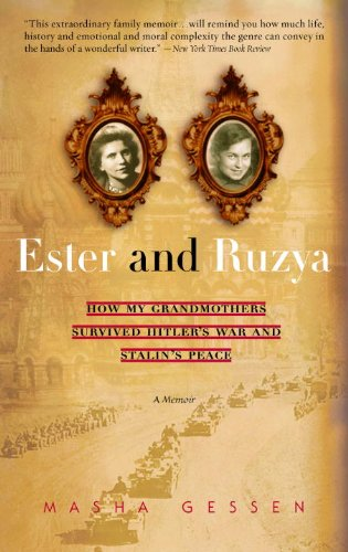 Ester and Ruzya: How My Grandmothers Survived Hitler's War and Stalin's Peace cover