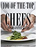 100 of the Top Chefs in the United States, Alex Trost and Vadim Kravetsky, 1493557440
