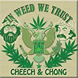 Licenses Products Cheech and Chong In Weed We Trust