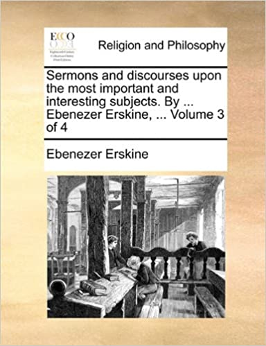 E book descargas gratuitas Sermons and discourses upon the most important and interesting subjects. By ... Ebenezer Erskine, ...  Volume 3 of 4 in Spanish PDF DJVU by Ebenezer Erskine