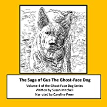 The Saga of Gus, The Ghost-Face Dog: Volume 4