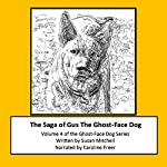The Saga of Gus, The Ghost-Face Dog: Volume 4 | Susan Mitchell