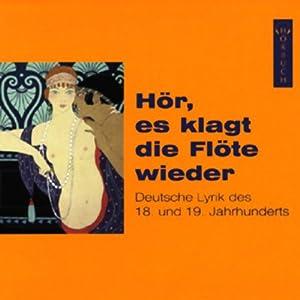 Hör, es klagt die Flöte wieder. Deutsche Lyrik des 18. und 19. Jahrhunderts Hörbuch