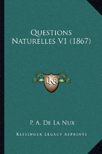 Questions Naturelles V1 (1867) (French Edition)