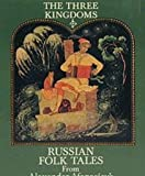 img - for The Three Kingdoms: Russian Folk Tales from Alexander Afanasiev's Collection book / textbook / text book