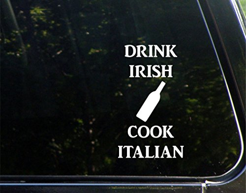 drink-irish-cook-italian-3-3-4-x-6-1-2-vinyl-die-cut-decal-bumper-sticker-for-windows-cars-trucks-la
