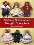 Making Soft-Bodied Dough Characters, Patricia Hughes, 1597642827