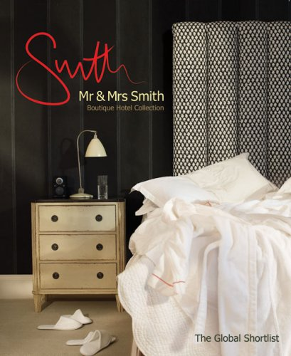 Mr & Mrs Smith Boutique Hotel Collection: The Global Shortlist pdf