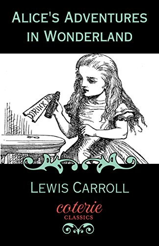 Alice's Adventures in Wonderland (Coterie Classics) (English Edition)