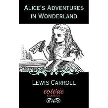 Alice's Adventures in Wonderland (Coterie Classics)