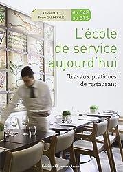 L'école de service aujourd'hui : Travaux pratiques de restaurant