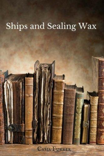 (Ships and Sealing Wax)