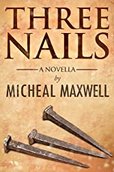 Three Nails (A Tale of Tragedy, Testing and Triumph)