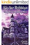 Skylar Robbins: The Mystery of the Hidden Jewels (Skylar Robbins mysteries Book 2)