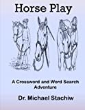 Horse Play: A Crossword and Word Search Adventure