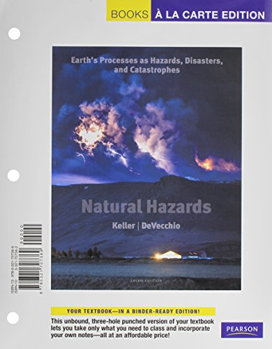 Natural Hazards: Earth's Processes as Hazards, Disasters, and Catastrophes, Books a la Carte Edition (3rd Edition)