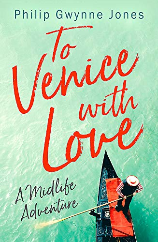 To Venice with Love: A Midlife Adventure