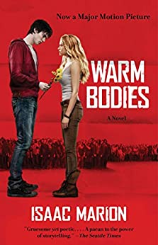 Warm Bodies: A Novel (The Warm Bodies Series Book 1) by [Marion, Isaac]