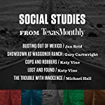 Social Studies from Texas Monthly | Jan Reid,Michael Hall,Gary Cartwright,Katy Vine