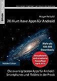20 Must-have Apps für Android: Die zwanzig besten Apps für Android-  Smartphones und -Tablets in der Praxis (German Edition)