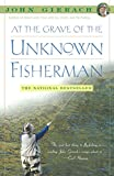 At the Grave of the Unknown Fisherman (John Gierach's Fly-fishing Library)