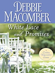 White Lace and Promises (Debbie Macomber Classics)
